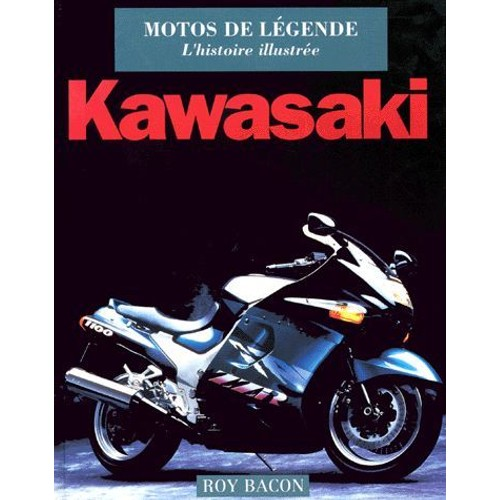 kawasaki moto de l gende l 39 histoire illustr e de roy bacon format reli. Black Bedroom Furniture Sets. Home Design Ideas