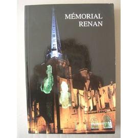 M�morial Ernest Renan - Actes Des Colloques De Tr�guier, Lannion, Perros-Guirec, Brest Et Rennes de