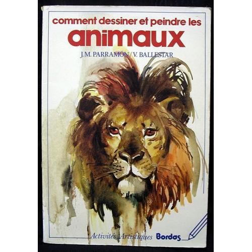Comment dessiner et peindre les animaux l 39 histoire l 39 anatomie les principes de base la - Comment dessiner des animaux ...