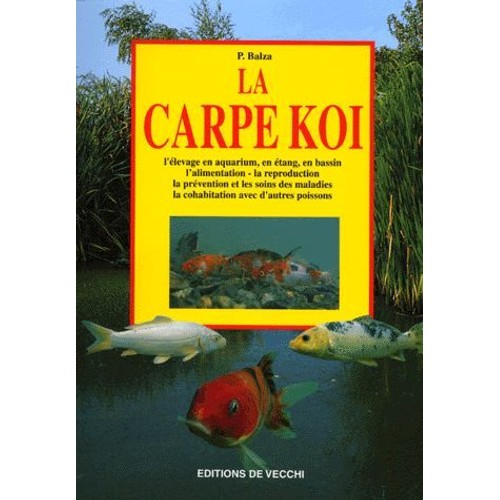 La carpe ko de p balza format broch achat vente neuf for Vente de carpe koi