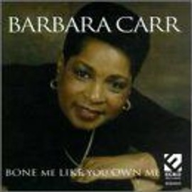 Bone Me Like You Own Me - Barbara Carr