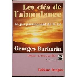 Les Cl�s De L'abondance - Le Jeu Passionnant De La Vie de Bernard Barbarin