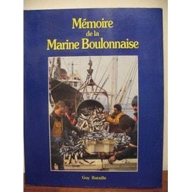 Mémoire de la Marine Boulonnaise / Guy Bataille | BATAILLE, Guy. Auteur