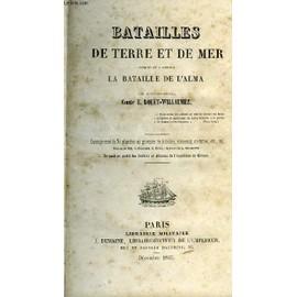 Batailles De Terre Et De Mer, Jusques Et Y Compris La Bataille De L'alma de Bou�t-Willaumez Comte, E.