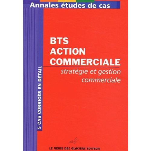 annales strat gie et gestion commerciale bts action commerciale etudes de cas de marie beauchaton. Black Bedroom Furniture Sets. Home Design Ideas
