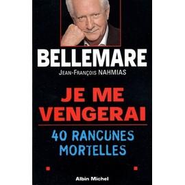 Espace équipe bleue - Page 2 Bellemare-Pierre-Je-Me-Vengerai-40-Rancunes-Mortelles-Livre-1274521502_ML