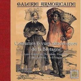 Galerie Armoricaine - Loire-Inf�rieure, Morbihan, Finist�re, C�tes-Du-Nord, Ille-&-Vilaine de Lalaisse, Fran�ois-Hippolyte