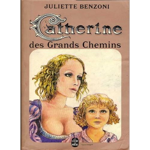 benzoni-juli-catherine-des-grands-chemins-livre-846420872_l
