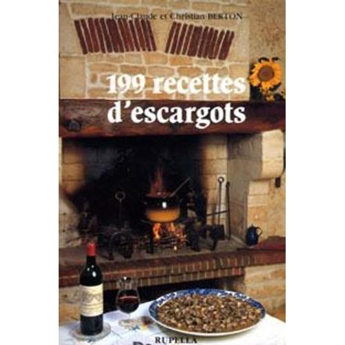 199 recettes d 39 escargots l 39 escargot toutes les sauces du petit gris au bourgogne de berton. Black Bedroom Furniture Sets. Home Design Ideas