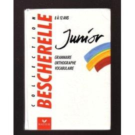 Bescherelle-Bescherelle-Junior-8-A-12-Ans-Grammaire-Orthographe-Vocabulaire-Livre-1040211059_ML