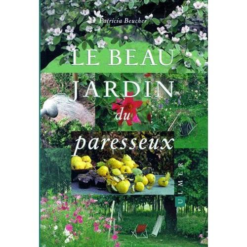 Le beau jardin du paresseux de patricia beucher neuf for Le beau jardin restaurant