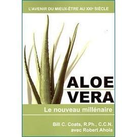 Aloe Vera Le Nouveau Mill�naire de Bill C., Coats