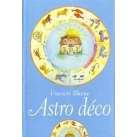 Astro Déco de Blaise Francis