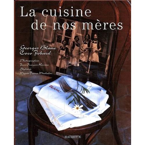 La cuisine de nos m res de coco jobard livre neuf occasion - Cours de cuisine georges blanc ...