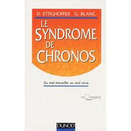 Le Syndrome De Chronos - Du Mal Travailler Au Mal Vivre de G�rard Blanc