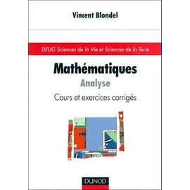 Mathematiques Analyse - Cours Et Exercices Corrigés de Vincent Blondel