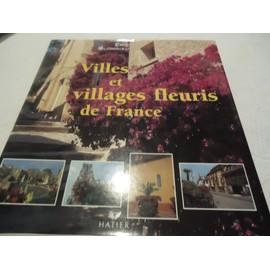 Villes Et Villages Fleuris De France de Blondiau Eric