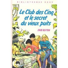 Le Club Des Cinq Et Le Secret Du Vieux Puits de jean sidobre