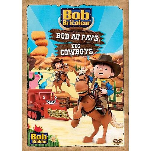 Bob le bricoleur le film bob au pays des cowboys dvd - Bobe le bricoleur ...