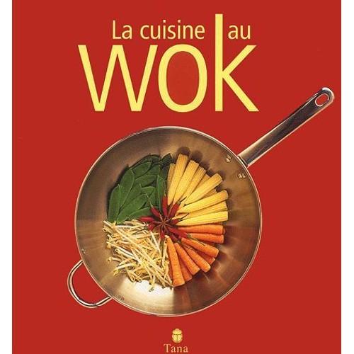 La cuisine au wok de collectif achat vente neuf occasion - Livre de cuisine asiatique ...