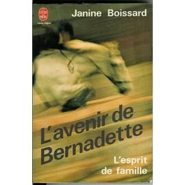 L'esprit De Famille : L'avenir De Bernadette de janine boissard