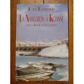 La Navigation À Roanne Sur La Loire Et Les Canaux   de Paul Bonnaud