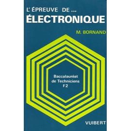 L'�preuve D'�lectronique - Baccalaur�at F2 de Michel Bornand