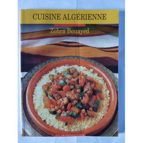 La Cuisine Algerienne: La Cuisine Algerienne De Zohra Bouayed
