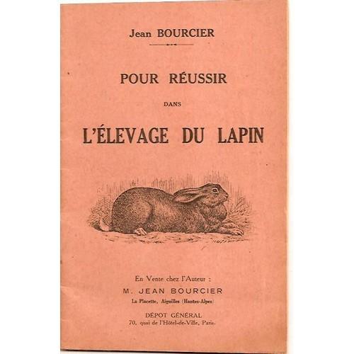 Pour reussir l 39 elevage du lapin de bourcier jean for Bourcier porte et fenetre