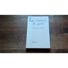 La Chanson De Geste - Forme Et Signification D'une �criture Du Moyen �ge de Dominique Boutet