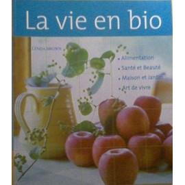 La Vie En Bio de Brown Lynda - Livre Achat Vente Neuf Occasion