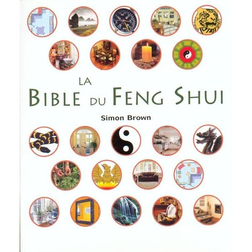 la bible du feng shui un guide d taill pour am liorer votre maison votre sant vos finances. Black Bedroom Furniture Sets. Home Design Ideas