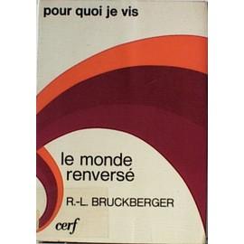 Le Monde Renvers�. de Bruckberger, R.L.
