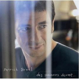 Des Souvenirs Devant... - Bruel, Patrick