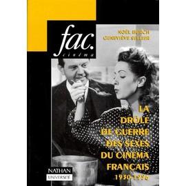 La Drole De Guerre Des Sexes Du Cinema Francais - (1930-1956) de No�l Burch