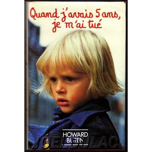 Un livre qui a marqué votre vie Buten-Howard-Quand-J-avais-5-Ans-Je-M-ai-Tue-Livre-844654103_L