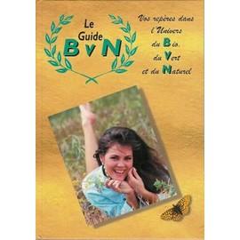 Le Guide Bio Vert Naturel de bvn - Achat vente neuf occasion