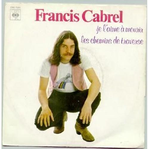 Je l 39 aime a mourir de francis cabrel en vinyle 45 tours for Francis cabrel quelqu un de l interieur