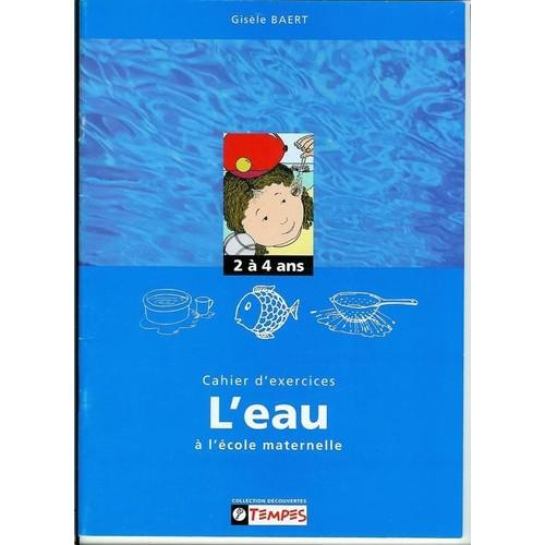 Cahier d 39 exercices sur le th me de l 39 eau l 39 ecole - Livre maternelle gratuit ...