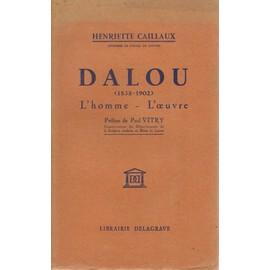Aime-Jules Dalou. 1838 - 1902. L'homme. L'oeuvre de CAILLAUX Henriette