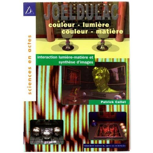 couleur lumi re couleur mati re interaction lumi re mati re et synth se d 39 images de patrick. Black Bedroom Furniture Sets. Home Design Ideas