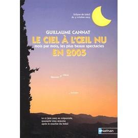 Le Ciel � L'oeil Nu En 2005 - Mois Par Mois, Les Plus Beaux Spectacles de Guillaume Cannat