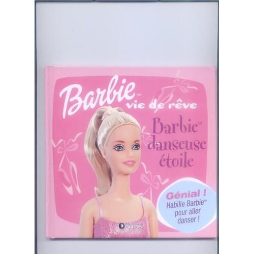 Barbie vie de r ve barbie danseuse etoile de bernard canutti - Barbi danseuse etoile ...
