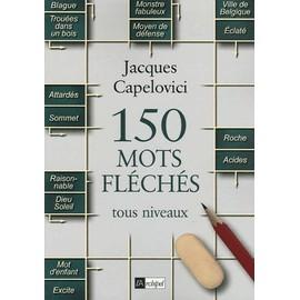 150 mots fl ch s tous niveaux de jacques capelovici. Black Bedroom Furniture Sets. Home Design Ideas