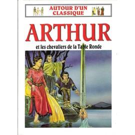 Le roi arthur et les chevaliers de la table ronde de anna - Les chevaliers de la table ronde livre ...