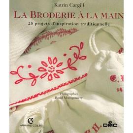 La Broderie A La Main - 25 Projets D'inspiration Traditionnelle de Katrin Cargill