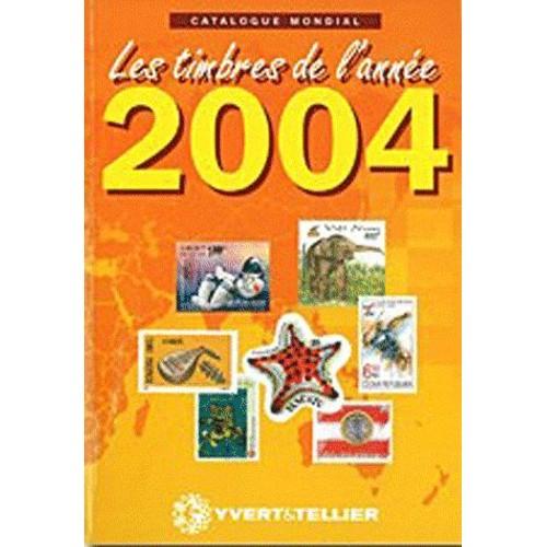 catalogue mondial des nouveaut s 2004 tous les timbres mis en 2004 de yvert tellier. Black Bedroom Furniture Sets. Home Design Ideas