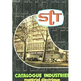 catalogue industriel mat riel lectrique de sct societe. Black Bedroom Furniture Sets. Home Design Ideas