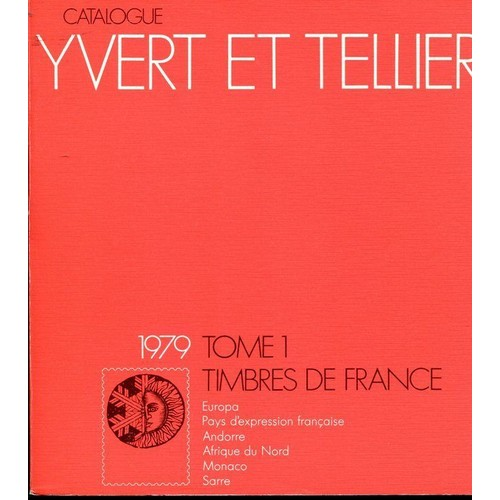 catalogue yvert et tellier 1979 tome 1 timbres de france europa pays d 39 expression fran aise. Black Bedroom Furniture Sets. Home Design Ideas