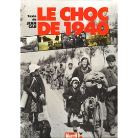 Le Choc De 1940 de jean cau